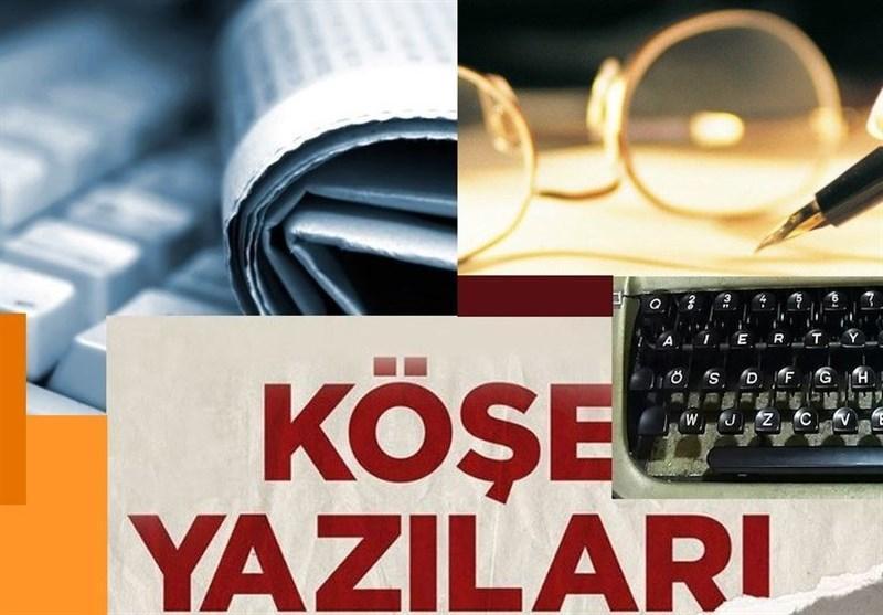 نگاهی به مطالب ستون نویس های ترکیه، خطا در سیاست خارجی ترکیه